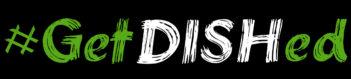 #GetDISHed